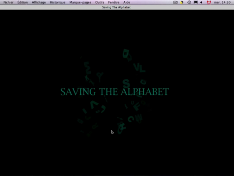 Saving the Alphabet (navigation filmée #1)